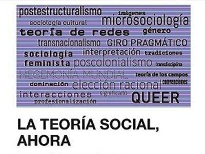 La Teoria Social, Ahora